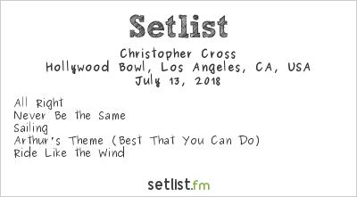 Christopher Cross Setlist Hollywood Bowl, Hollywood, CA, USA 2018