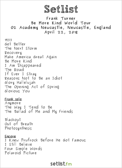 Frank Turner Setlist O2 Academy Newcastle, Newcastle, England 2018, Be More Kind World Tour