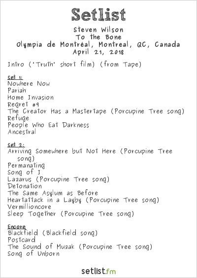 Steven Wilson Setlist Olympia de Montréal, Montreal, QC, Canada 2018, To the Bone