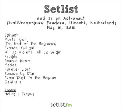 God Is an Astronaut Setlist TivoliVredenburg Pandora, Utrecht, Netherlands 2018