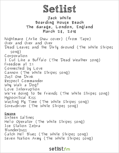 Jack White Setlist The Garage, London, England 2018, Boarding House Reach