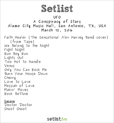 UFO Setlist Alamo City Music Hall, San Antonio, TX, USA 2016, A Conspiracy of Stars