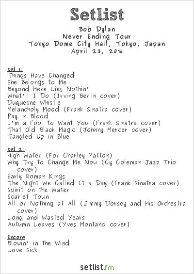 Bob Dylan Setlist Tokyo Dome City Hall, Tokyo, Japan 2016, Never Ending Tour