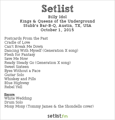 Billy Idol Setlist Stubb's Bar-B-Q, Austin, TX, USA 2015, Kings & Queens of the Underground