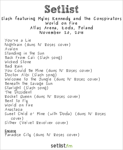 Slash feat. Myles Kennedy & The Conspirators Setlist Atlas Arena, Łódź, Poland 2015, World on Fire Tour