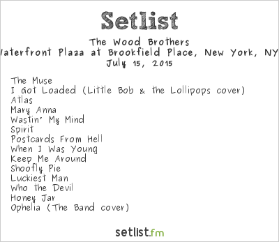 The Wood Brothers Setlist The Waterfront Plaza at Brookfield Place, New York, NY, USA 2015