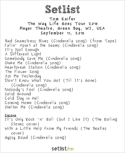 Tom Keifer Setlist Meyer Theater, Green Bay, WI, USA, The Way Life Goes Tour 2015