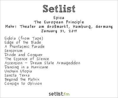 Epica Setlist Mehr! Theater am Großmarkt, Hamburg, Germany 2017, The European Principle