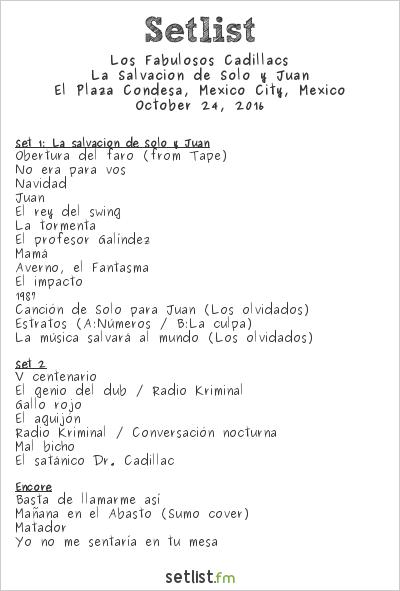 Los Fabulosos Cadillacs Setlist El Plaza Condesa, Mexico City, Mexico 2016, La Salvación de Solo y Juan