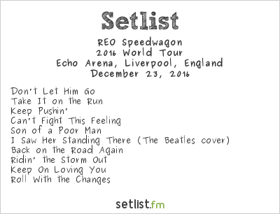 REO Speedwagon Setlist Echo Arena, Liverpool, England 2016, 2016 World Tour