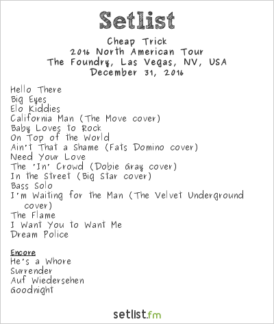 Cheap Trick Setlist The Foundry, Las Vegas, NV, USA 2016