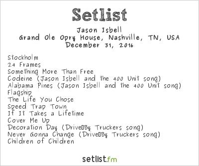 Jason Isbell Setlist Grand Ole Opry House, Nashville, TN, USA 2016