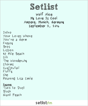Wolf Alice Setlist Ampere, Munich, Germany 2016, My Love Is Cool