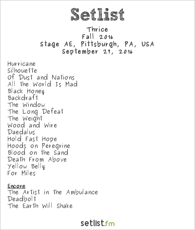Thrice Setlist Stage AE, Pittsburgh, PA, USA, Fall 2016
