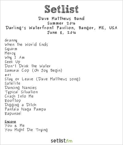 Dave Matthews Band Setlist Darling's Waterfront Pavilion, Bangor, ME, USA, Summer 2016